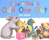 Gray Rabbit's Odd One Out, Alan Baker, 075345257X