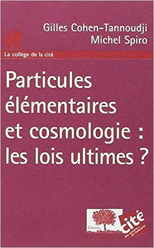 Livres Particules élémentaires et cosmologie : les lois ultimes ? pdf epub