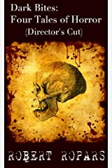 Dark Bites®:  Four Tales of Horror (Director's Cut) Kindle Edition
