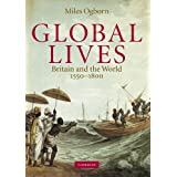 Global Lives: Britain and the World, 1550-1800