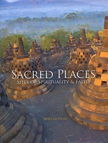 Sacred Places - Sacred Places: Sites of Spirituality & Faith