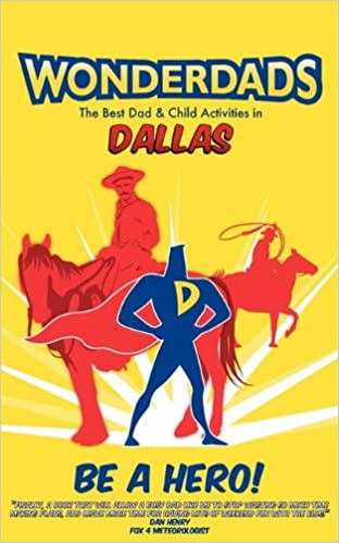 Wonderdads: Dallas: The Best Dad and Child Activities
