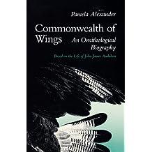 Commonwealth of Wings: An Ornithological Biography Based on the Life of John James Audubon (Wesleyan Poetry Series)