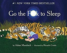 Image result for go the fuck to sleep