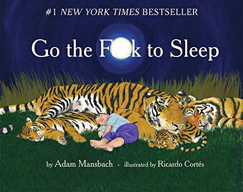 Go the F**k to Sleep by [Mansbach, Adam, Ricardo Cortes]