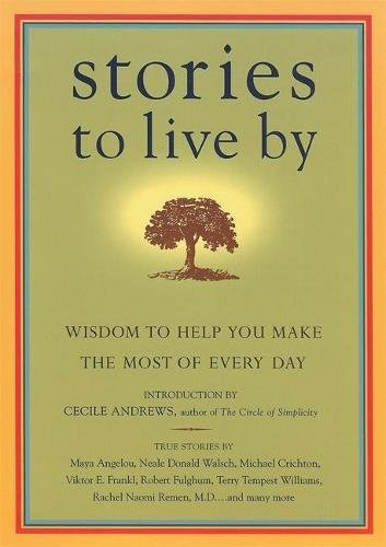 Stories to Live By: Wisdom to Help You Make the Most of Every Day ePub fb2 book