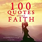 100 Quotes about Faith |  divers auteurs