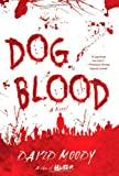 Dog Blood: A Novel (Hater series)