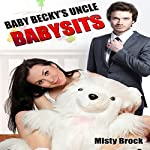 Baby Becky's Uncle Babysits: ABDL Ageplay Erotica | Misty Brock