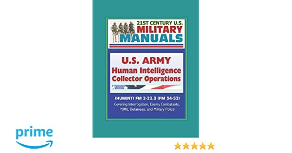 21st Century U.S. Military Manuals: U.S. Army Human Intelligence ...