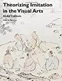 img - for Theorizing Imitation in the Visual Arts: Global Contexts (Art History Special Issues) by Paul Duro (2015-12-25) book / textbook / text book