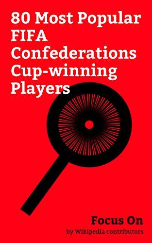 Focus On: 80 Most Popular FIFA Confederations Cup-winning Players: Neymar, Ronaldinho, Ronaldo (Brazilian footballer), Kaká, Robinho, Alexandre Pato, Hulk ... Gabriel Batistuta, Djibril Cissé, etc. ()