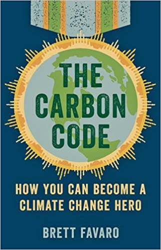 The carbon code how you can become a climate change hero brett the carbon code how you can become a climate change hero brett favaro 9781421422534 amazon books fandeluxe Choice Image