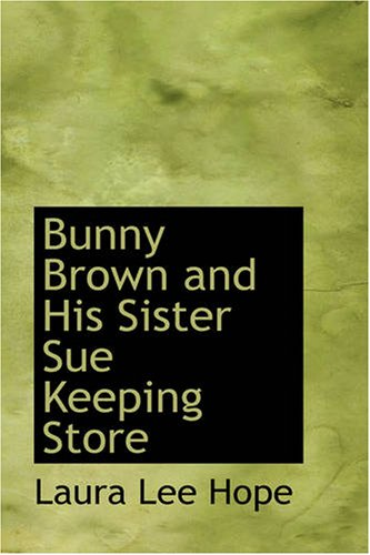 Bunny Brown and His Sister Sue Keeping Store (Bunny Brown and His Sister Sue (Paperback)) pdf epub