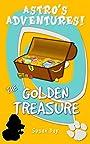 The Golden Treasure: Book 2 in the Astro's Adventures Series