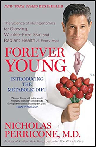 Wrinkle-Free Skin and Radiant Health at Every Age Forever Young The Science of Nutrigenomics for Glowing