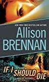 If I Should Die, Allison Brennan, 0345520416