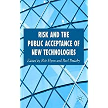 Risk and the Public Acceptance of New Technologies