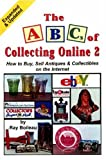 The ABC's of Collecting Online, Ray Boileau, 0875885594
