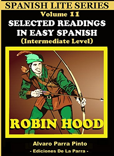 A-lite Hood - Selected Readings In Easy Spanish 11: Robin Hood (Spanish Lite Series) (Spanish Edition)