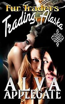 Trading Alaska, Fur Traders by [Applegate, Alva]