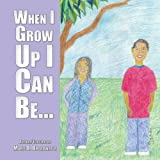 When I Grow up I Can Be, Marie Broadwater, 1420890417