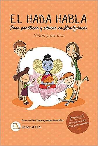 El Hada Habla. Para practicar y educar en mindfulness. Niños ...