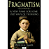 Pragmatism (Illustrated): A New Name for Some Old Ways of Thinking