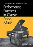 Performance Practices in Classic Piano Music: Their Principles and Applications (Music: Scholarship and Performance)
