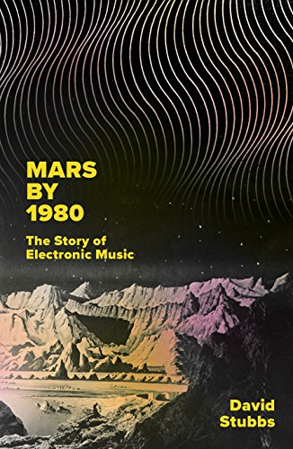 Pdf eBooks Mars by 1980: The Story of Electronic Music