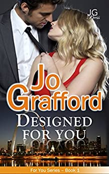Designed For You (For You Series #1) by [Grafford, Jo]