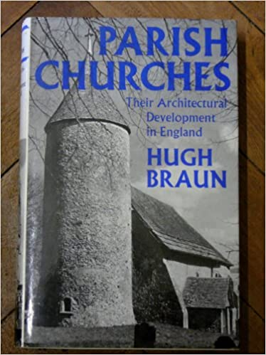 Book Parish Churches: Their Architectural Development in England