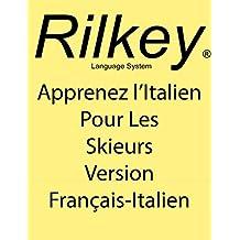 Apprenez l'Italien Pour Les Skieurs Version Français-Italien (French Edition)