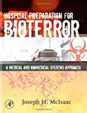 Hospital Preparation for Bioterror: A Medical and Biomedical Systems Approach (Biomedical Engineering)