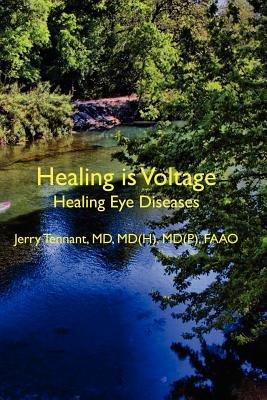 Read Online Healing Is Voltage( Healing Eye Diseases)[HEALING IS VOLTAGE][Paperback] ebook