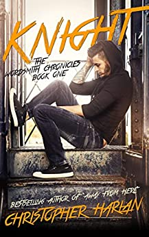 Knight: Wordsmith Chronicles Book 1 by [Harlan, Christopher]