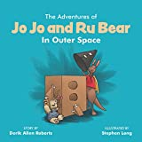 img - for The Adventures of Jo Jo and Ru Bear In Outer Space book / textbook / text book