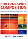 Photographic Composition, Tom Grill and Mark Scanlon, 0817454276