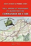 Nous, appelés et volontaires en Algérie pour les Commandos de l'Air