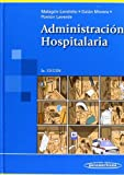 img - for Administraci n hospitalaria / Hospital Administration (Spanish Edition) 3rd edition by Malagon-Londono, Gustavo, M.D., Morera, Ricardo Galan, Laver (2008) Paperback book / textbook / text book