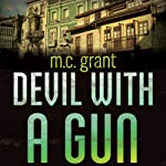 Devil with a Gun: A Dixie Flynn Mystery | M.C. Grant