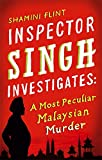 Inspector Singh Investigates: A Most Peculiar Malaysian Murder by Shamini Flint front cover