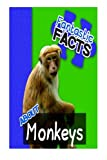 Fantastic Facts About Monkeys: Illustrated Fun Learning For Kids