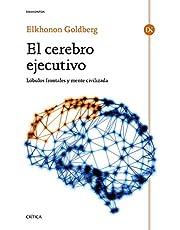 El cerebro ejecutivo: Lóbulos frontales y mente civilizada (Drakontos)
