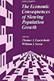img - for The Economic Consequences of Slowing Population Growth (Studies in Population) book / textbook / text book