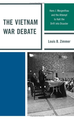 The Vietnam War Debate: Hans J. Morgenthau and the Attempt to Halt the Drift into Disaster by Lexington Books
