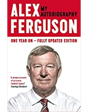 ALEX FERGUSON My Autobiography: The autobiography of the legendary Manchester United manager: My Biography