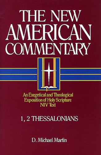 1, 2 Thessalonians: An Exegetical And Theological Exposition Of Holy Scripture (The New American Commentary)