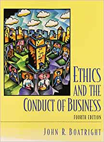 john r boatright ethics and the conduct of business pdf