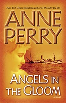 Angels in the Gloom: A Novel (World War I Book 3) by [Perry, Anne]